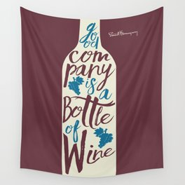 Hemingway quote on Wine and Good Company, fun inspiration & motivation, handwritten typography Wall Tapestry
