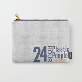 24 Hour Plastic People Carry-All Pouch