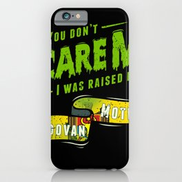 You Don't Scare Me I Was Raised By A Moldovan Mother iPhone Case