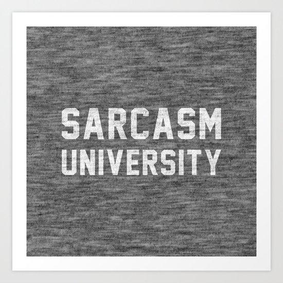 Sarcasm University Art Print
