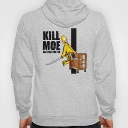 Kill Moe Hoody