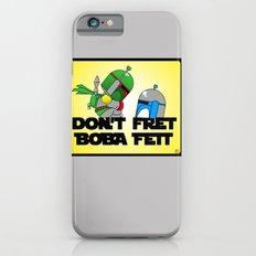 Don't Fret Boba Fett iPhone 6s Slim Case
