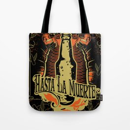 Hasta la muerte (beer to death) Tote Bag