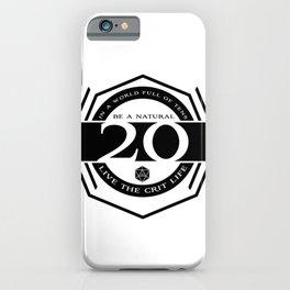 D20 Crit Life Be a Nat 20 iPhone Case