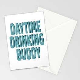 """Daytime Drinking Buddy"" tee design for you and your supportive buddy! Stay drunk all day!  Stationery Cards"