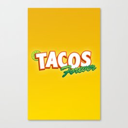 Tacos forever Canvas Print