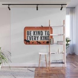 Be Kind   Vegan Veganism Vegetarians Gift Ideas Wall Mural