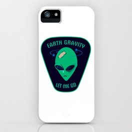 Earth gravity, let me go iPhone Case