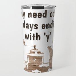 Days ending in y Travel Mug