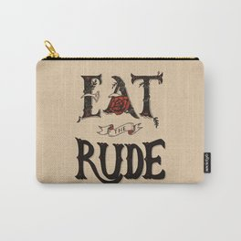 Eat the Rude Carry-All Pouch