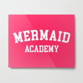 Mermaid Academy Cute Quote Metal Print