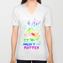 IT DOESN'T MATTER (RAINBOW GENTS & GALS EDITION) Unisex V-Neck