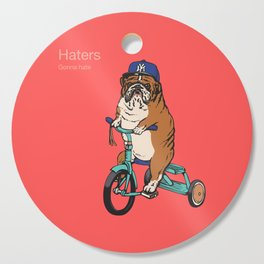 Haters Gonna Hate English Bulldog Cutting Board