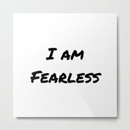 I AM FEARLESS Metal Print