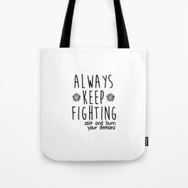 Keep Fighting Tote Bag