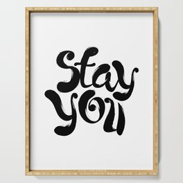 Stay You black and white contemporary minimalism typography design home wall decor bedroom Serving Tray