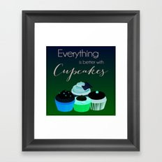 Everything is better with Cupcakes Framed Art Print