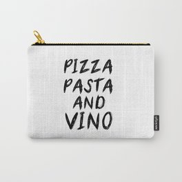 PIZZA PASTA AND VINO Black & White quote Carry-All Pouch