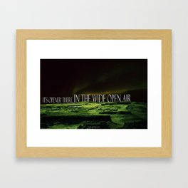 Its Opener There... Framed Art Print