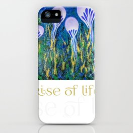 Rise of Life iPhone Case