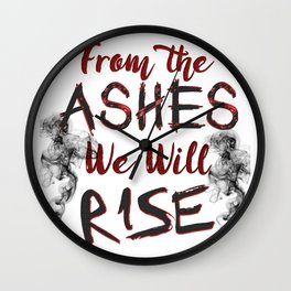 From the Ashes We Will Rise Wall Clock
