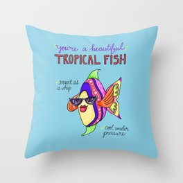 Leslie Knope Compliments: Tropical Fish  Throw Pillow
