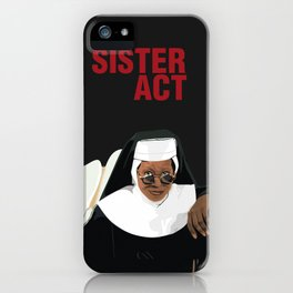 SISTER ACT iPhone Case