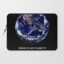 Earth Day 2018  - There Is No Planet B Laptop Sleeve