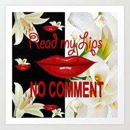 Read My Lips, No Comment! B & W Art Print