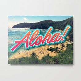 Aloha! Metal Print