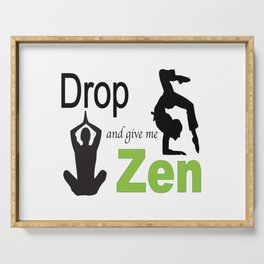 Drop and give me Zen Serving Tray