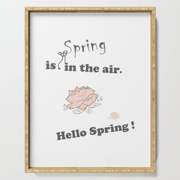 Spring-is-in-the-air, Hello-spring, Spring-quotes, pink-rose, flowers floral pinkwhite society6 Serving Tray