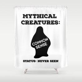 Common Sense Mythical Creature Shower Curtain