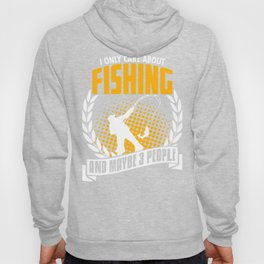 I Only Care About Fishing Hoody