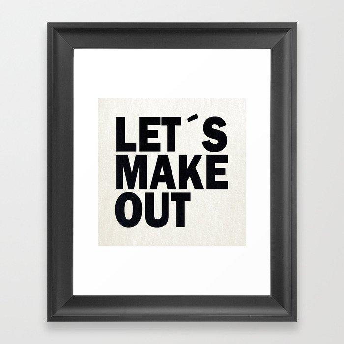 Let´s make out Framed Art Print