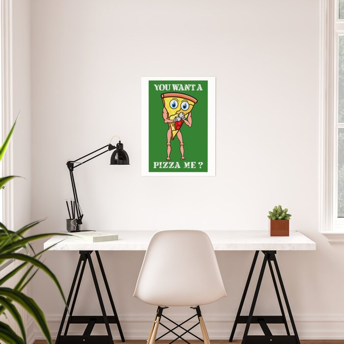 You want a Pizza Me ? Poster