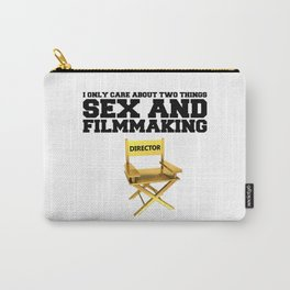 I only care about two things - SEX and FILMMAKING Carry-All Pouch