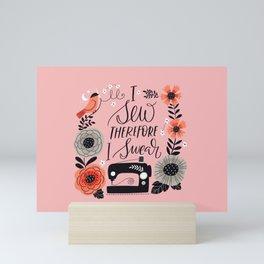 I Sew Therefore I Swear Mini Art Print