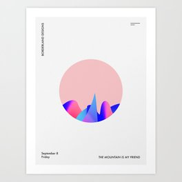 The Mountain is My Friend (Pink) Art Print