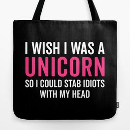 Wish I Was A Unicorn Funny Quote Tote Bag