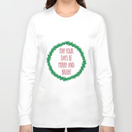 May your days be merry ... Long Sleeve T-shirt