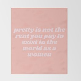 pretty is not the rent you pay Throw Blanket