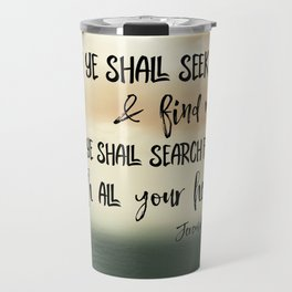 Seek God with your whole Heart KJV Bible Verse Travel Mug