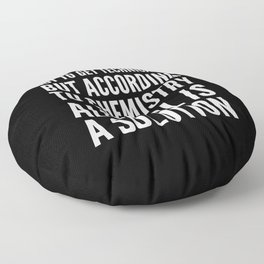 NOT TO GET TECHNICAL BUT ACCORDING TO CHEMISTRY ALCOHOL IS A SOLUTION (Black & White) Floor Pillow