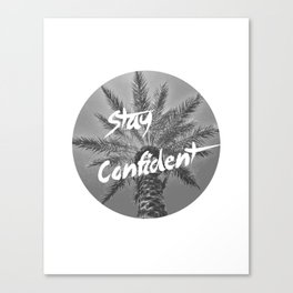 Stay Confident Canvas Print