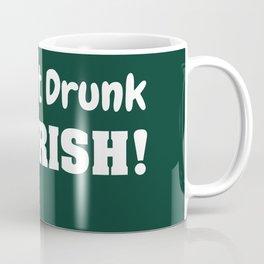 I'm Irish! Coffee Mug