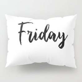 Friday fresh collection Pillow Sham