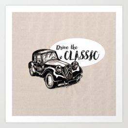Drive the Classic Art Print