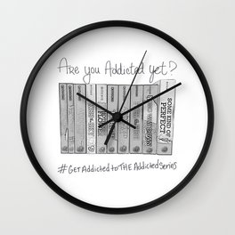 Are you addicted yet? Wall Clock