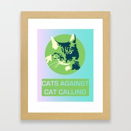 Cats Against Catcalls Framed Art Print